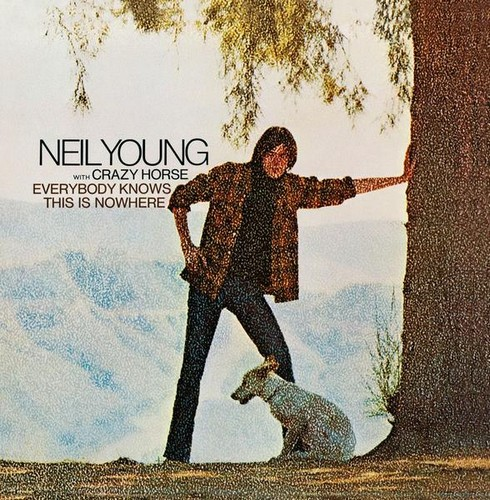 EVERYBODY KNOWS THIS IS NOWHERE - NEIL YOUNG(1969)